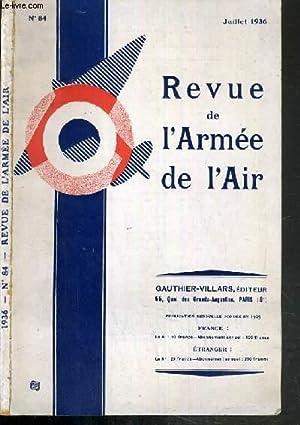 REVUE DE L'ARMEE DE L'AIR - N°84 - JUILLET 1936 / à propos d'un ...