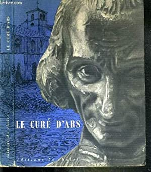 LE CURE D'ARS - BIOGRAPHIE ILLUSTREE JEAN SERVEL O.M.I ET RENE PERRIN.: FOURREY MONSEIGNEUR