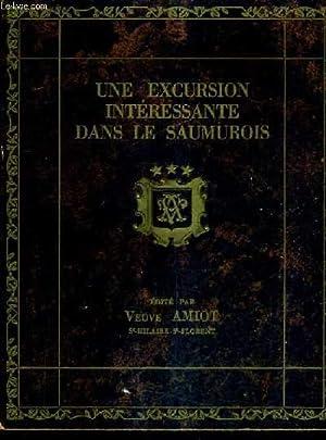 UNE EXCURSION INTERESSANTE DANS LE SAUMUROIS.: VEUVE AMIOT