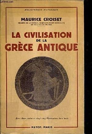 LA CIVILISATION DE LA GRECE ANTIQUE.: CROISET MAURICE
