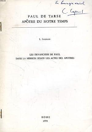 PAUL DE TARSE APOTRE DE NOTRE TEMPS (TIRE A PART), LES DEVANCIERS DE PAUL DANS LA MISSION SELON LES...