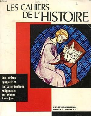 LES CAHIERS DE L'HISTOIRE, N° 87, OCT.-NOV. 1969, LES ORDRES RELIGIEUX ET LES ...