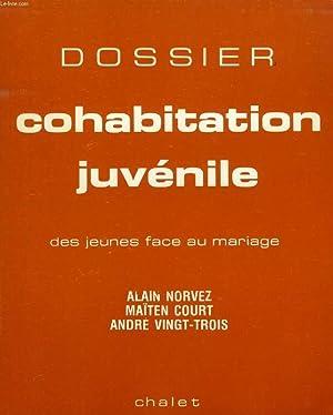 DOSSIER COHABITATION JUVENILE, DES JEUNES FACE AU MARIAGE: NORVEZ ALAIN, COURT MAÏTEN, VINGT-TROIS ...