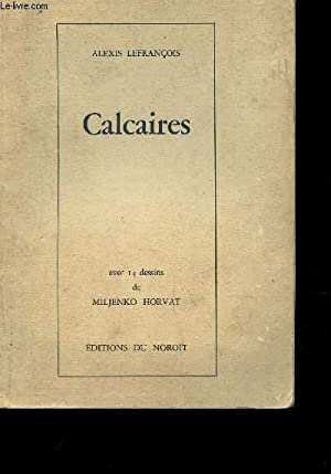 CALCAIRES - AVEC 14 DESSINS DE MILJENKO: LEFRANCOIS ALEXIS