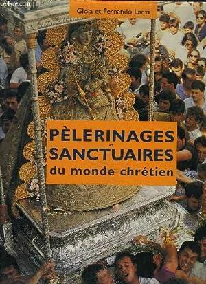 PELERINAGES ET SANCTUAIRES DU MONDE CHRETIEN.: FERNANDO & GIOIA LANZI