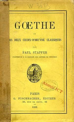 GOETHE ET SES DEUX CHEFS-D'OEUVRE CLASSIQUES: STAPFER PAUL