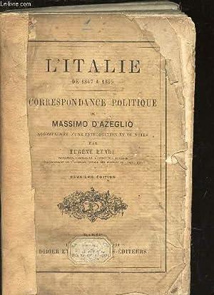 CORRESPONDANCE POLITIQUE DE MASSIMO D'AZEGLIO / L'ITALIE DE 1847 A 1865 / 2e ...