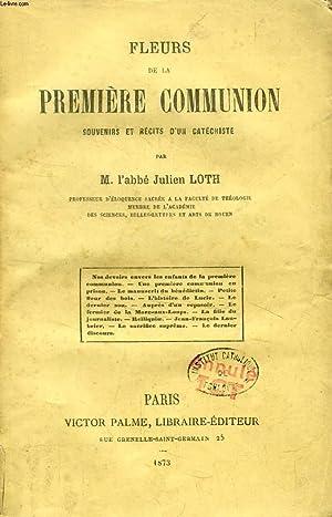 FLEURS DE LA PREMIERE COMMUNION, SOUVENIRS ET: LOTH Abbé JULIEN