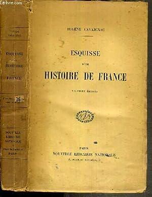 ESQUISSE D'UNE HISTOIRE DE FRANCE - 3ème EDITION.: CAVAIGNAC EUGENE