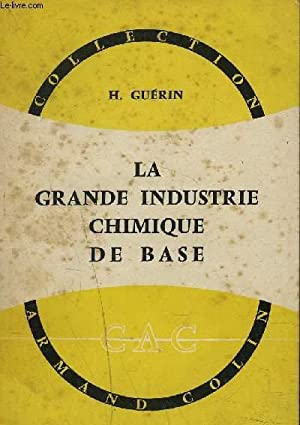 LA GRANDE INDUSTRIE CHIMIQUE DE BASE / COLLECTION ARMAND COLIN N°339.: H.GUERIN