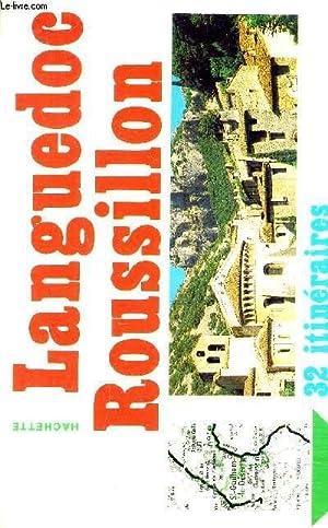 LANGUEDOC ROUSSILLON 32 ITINERAIRES DU LITTORAL AU COEUR DU PAYS.: COLLECTIF