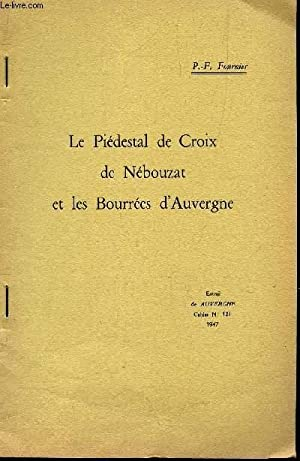 """LE PIEDESTAL DE CROIX DE NEBOUZAT ET LES BOURREES - EXTRAITS DE """"AUVERGNE"""" CAHIER N°..."""