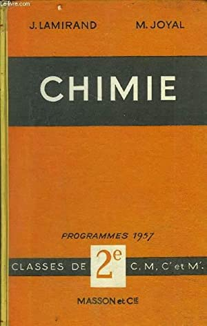 CHIMIE PROGRAMMES 1957 CLASSES DE 2E SERIES C, M, C' ET M'.: J.LAMIRAND & M.JOYAL