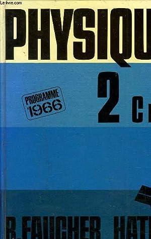 PHYSIQUE CLASSE DE SECONDE SECTIONS C ET T - PROGRAMME 1966.: R.FAUCHER