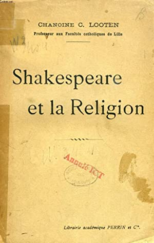 SHAKESPEARE ET LA RELIGION: LOOTEN Chan. C.