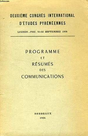 DEUXIEME CONGRES INTERNATIONAL D'ETUDES PYRENEENNES, PROGRAMME ET RESUMES DES COMMUNICATIONS: ...