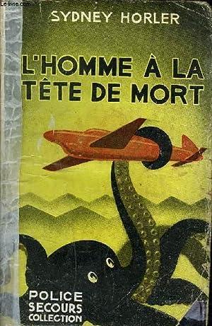 L'HOMME A LA TETE DE MORT.: HORLER SYDNEY