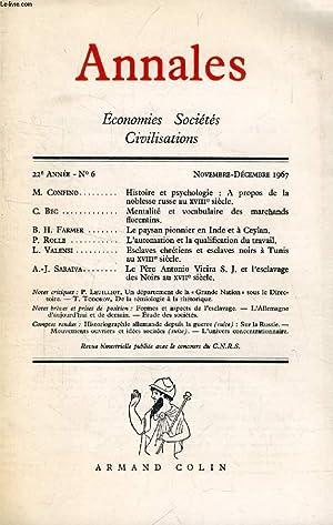 ANNALES, ECONOMIES, SOCIETES, CIVILISATIONS, 22e ANNEE, N° 6, NOV.-DEC. 1967 (Sommaire: M. ...