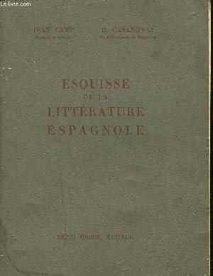 ESQUISSE DE LA LITTERATURE ESPAGNOLE - 2E EDITION.: CAMP JEAN & D.CASANOVAS