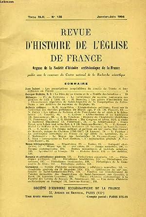 REVUE D'HISTOIRE DE L'EGLISE DE FRANCE, TOME XLII, N° 138, JAN.-JUIN 1956 (Sommaire: Jean ...