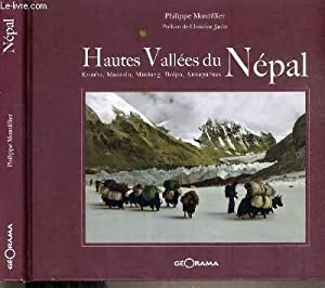 HAUTES VALLEES DU NEPAL - KUMBU, MANASLU, MUSTANG, DOLPO, ANNAPURNAS: MONTILIER PHILIPPE