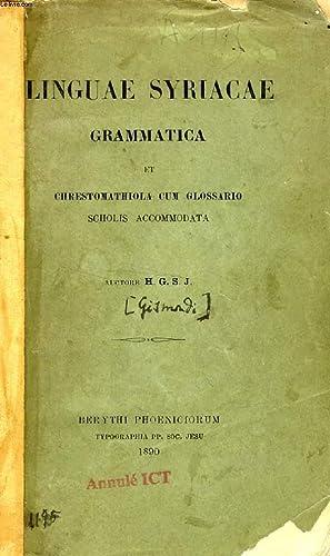 LINGUAE SYRIACAE GRAMMATICA ET CHRESTOMATHIOLA CUM GLOSSARIO SCHOLIS ACCOMMODATA: H. G. S. J.