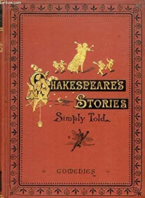 SHAKESPEARE'S STORIES SIMPLY TOLD, COMEDIES: SHAKESPEARE William, By