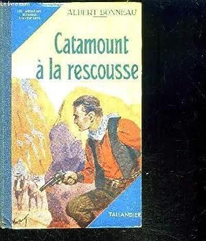 CATAMOUNT A LA RESCOUSSE: BONNEAU ALBERT