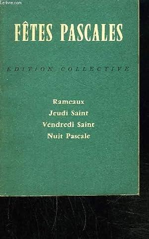 FETES PASCALES -RAMEAUX, JEUDI SAINT, VENDREDI SAINT, NUIT PASCALE: MISSELS QUOTIDIENS