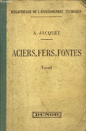 ACIERS FERS ET FONTES - TOME 1: JACQUET ALEXIS