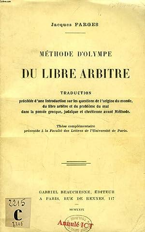 METHODE D'OLYMPE DU LIBRE ARBITRE, TRADUCTION (THESE): FARGES JACQUES