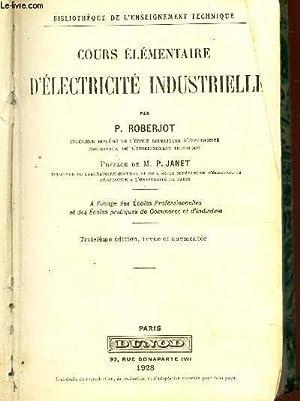 COURS ELEMENTAIRE D'ELECTRICITE INDUSTRIELLE / a l'usage des ecoles professionnelles...