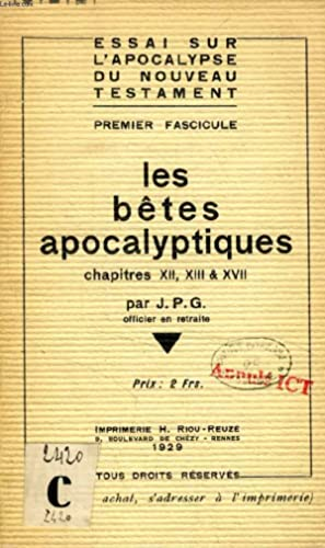 LES BETES APOCALYPTIQUES, CHAPITRES XII, XIII & XVII: J. P. G.