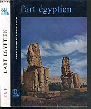 L'ART EGYPTIEN / COLLECTION LES NEUF MUSES: DESROCHES-NOBLECOURT CHRISTIANE