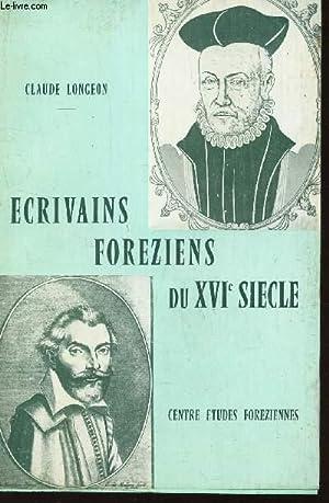 ECRIVAINS FOREZIENS DU XVIe SIECLE: LONGEON CLAUDE