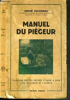 MANUEL DU PIEGEUR - 5ème EDITION REVISEE ET MISE A JOUR AVEC 89 DESSINS DE L'AUTEUR: ...