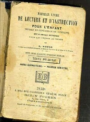 PREMIER LIVRE DE LECTURE ET D'INSTRUCTION POUR L'ENFANT (MORALE ET CONNAISSANCES USUELLES...