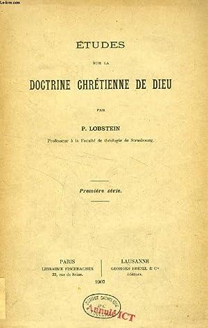 ETUDES SUR LA DOCTRINE CHRETIENNE DE DIEU,: LOBSTEIN P.