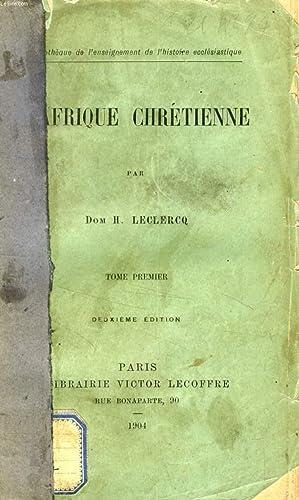 L'AFRIQUE CHRETIENNE, 2 TOMES: LECLERCQ DOM H.