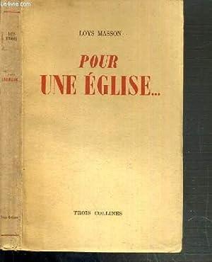 POUR UNE EGLISE.: MASSON LOYS