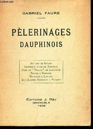 PELERINAGES DAUPHINOIS / Au Pays de Bayard. Grenoble, ville de Stendhal. Dans le Vallon de ...
