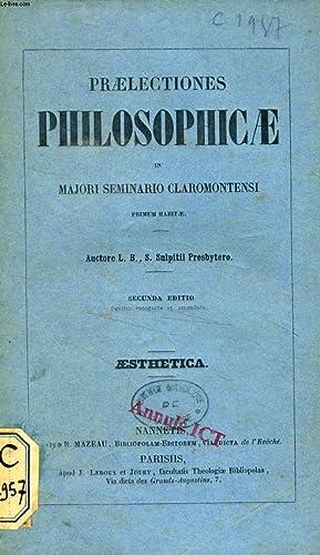 PRAELECTIONES PHILOSOPHICAE IN MAJORI SEMINARIO CLAROMONTENSI PRIMUM HABITAE, AESTHETICA: L. B., S....