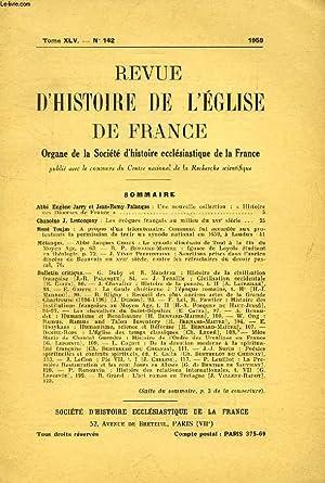 REVUE D'HISTOIRE DE L'EGLISE DE FRANCE, TOME XLV, N° 142, 1959 (Sommaire: Abbé Eugène Jarry...