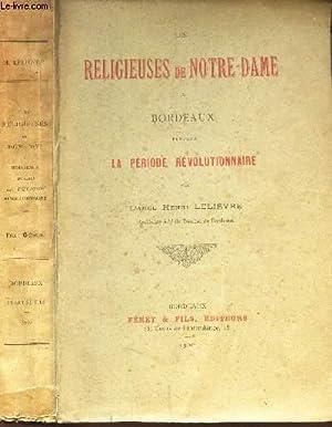 LES RELIGIEUSES DE NOTRE-DAME A BORDEAUX PENDANT: LELIEVRE HENRI (ABBE)