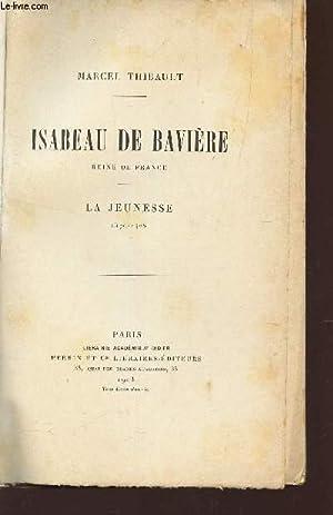 ISABEAU DE BAVIERE, REINE DE FRANCE - LA JUENESSE (1370-1405).: THIBAULT MARCEL