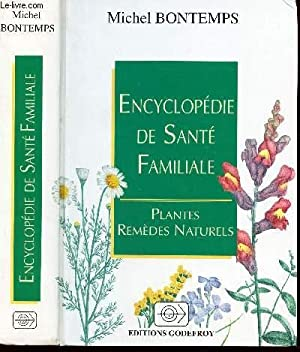 ENCYCLOPEDIE DE SANTE FAMILIALE - PLANTES ET: BONTEMPS MICHEL