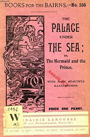 THE PALACE UNDER THE SEA, OR THE MERMAID AND THE PRINCE (BOOKS FOR THE BAIRNS, 156): ANDERSEN HANS ...