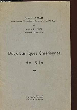 DEUX BASILIQUES CHRETIENNES DE SILA / ENVOI DE L'AUTEUR.: LOGEART FERNAND / BERTIER ANDRE