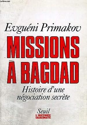 Missions à Bagdad - Histoire d'une négociation: PRIMAKOV Evguéni