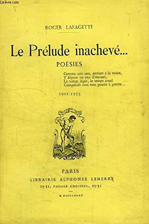 LE PRELUDE INACHEVE.: LAFAGETTE ROGER